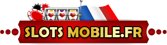 Slots Mobiles France