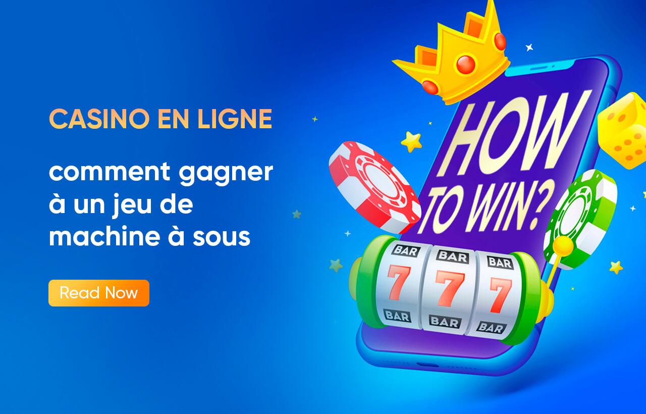 Casino en ligne : comment gagner à un jeu de machine à sous