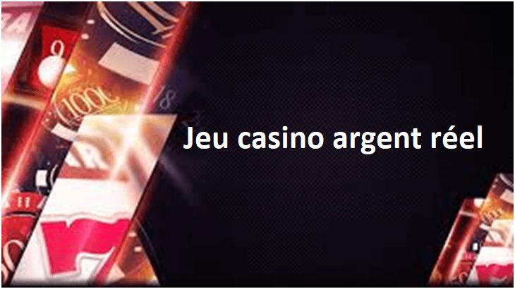 Jeu casino argent réel