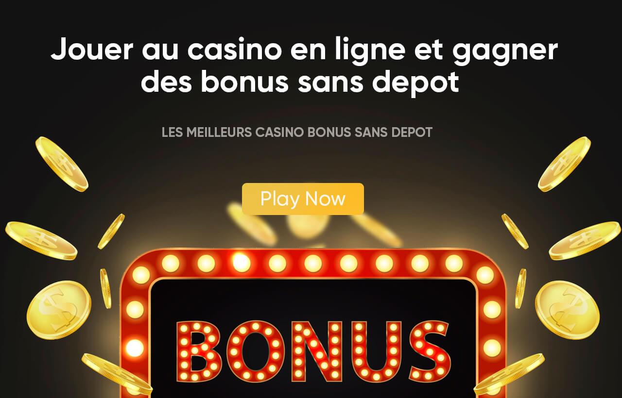 Jouer au casino en ligne et gagner des bonus sans depot