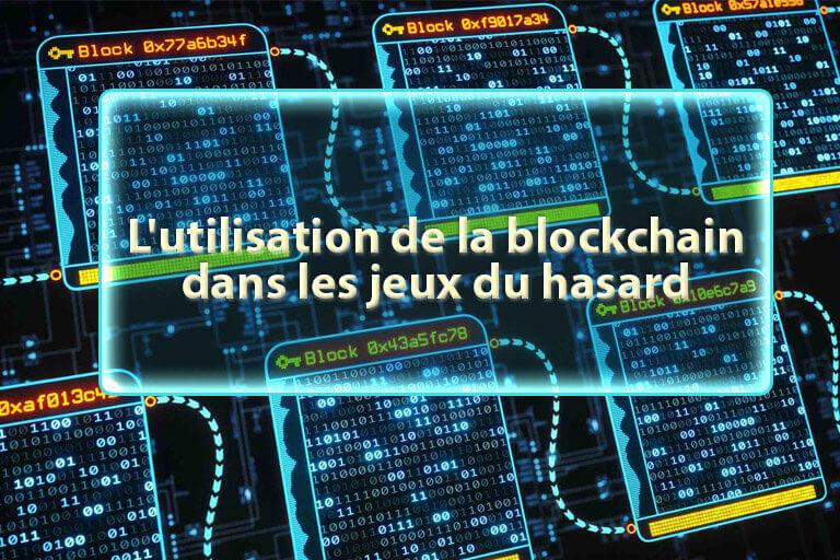 L'utilisation de la blockchain dans les jeux du hasard