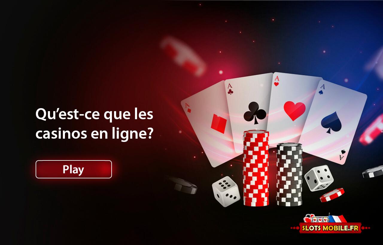 Qu'est-ce que les casinos en ligne